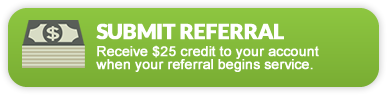 Submit Referral - Recieve a $25 credit to your account